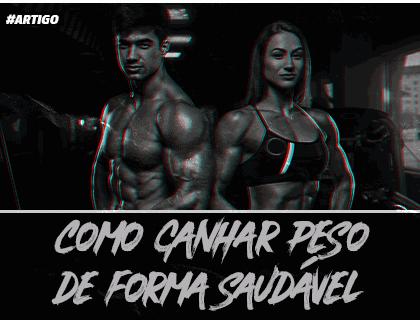 ARTIGO - COMO GANHAR PESO DE FORMA SAUDÁVEL